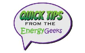 Energy Savings Tips from Energy Geeks